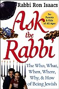 Ask the Rabbi: The Who, What, When, Where, Why, and How of Being Jewish (Arthur Kurzweil Books)