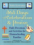 365 Days of Celebration & Praise Daily Devotions & Activities for Homeschooling Families