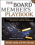 The Board Member's Playbook: Using Policy Governance to Solve Problems, Make Decisions, and Build a Stronger Board with CDROM