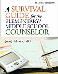 Survival Guide for the Elementary Middle School Counselor