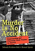 Murder Is No Accident:...