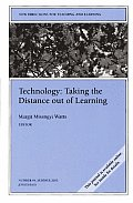 New Directions for Teaching and Learning #94: Technology: Taking the Distance Out of Learning: New Directions for Teaching and Learning #94