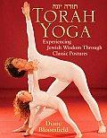 Torah Yoga: Experiencing Jewish Wisdom Through Classic Postures