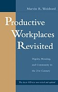 Productive Workplaces Revisited Dignity Meaning & Community in the 21st Century