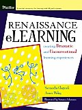 Renaissance eLearning Creating Dramatic & Unconventional Learning Experiences
