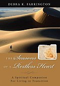 Seasons of a Restless Heart A Spiritual Companion for Living in Transition