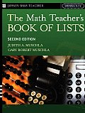 Math Teachers Book of Lists 2ND Edition