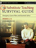 The Substitute Teaching Survival Guide, Grades 6-12: Emergency Lesson Plans and Essential Advice (Jossey-Bass Teacher)