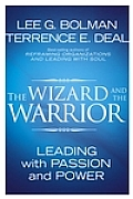 Wizard & the Warrior Leading with Passion & Power