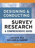 Designing and Conducting Survey Research : a Comprehensive Guide (3RD 05 Edition)