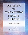 Designing & Conducting Health Surveys A Comprehensive Guide