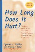How Long Does It Hurt?: A Guide to Recovering from Incest and Sexual Abuse for Teenagers, Their Friends, and Their Families Cover