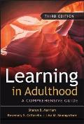 Learning in Adulthood : a Comprehensive Guide (3RD 07 Edition)