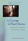 Courage The Heart Desires Spiritual Stre