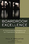 Boardroom Excellence: A Common Sense Perspective on Corporate Governance