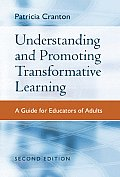 Understanding & Promoting Transformative Learning A Guide for Educators of Adults