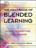 The Handbook of Blended Learning: Global Perspectives, Local Designs