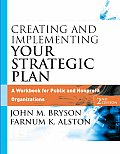 Creating and Implementing Your Strategic Plan: A Workbook for Public and Nonprofit Organizations