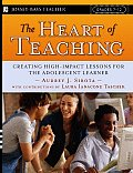 The Heart of Teaching: Creating High-Impact Lessons for the Adolescent Learner (Jossey-Bass Teacher)