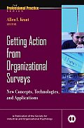 Getting Action from Organizational Surveys: New Concepts, Technologies, and Applications