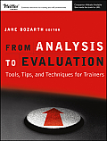 From Analysis To Evaluation Tools Tips & Techniques For Trainers With Cdrom