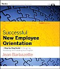Successful New Employee Orientation: A Step-By-Step Guide for Designing, Facilitating, and Evaluating Your Program [With CDROM]