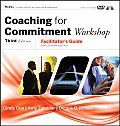 Coaching for Commitment Workshop: Facilitator's Guide [With CDROM and DVD and Book and Book]