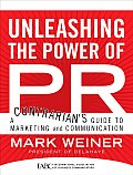 Unleashing the Power of PR A Contrarians Guide to Marketing & Communication