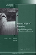 New Directions for Adult & Continuing Education: Artistic Ways of Knowing: Expanded Opportunities for Teaching and Learning