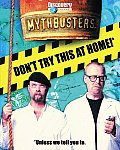 Mythbusters Dont Try This At Home