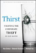 Thirst: Fighting the Corporate Theft of Our Water Cover
