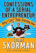 Confessions of a Serial Entrepreneur Why I Cant Stop Starting Over