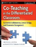 Co Teaching in the Differentiated Classroom Successful Collaboration Lesson Design & Classroom Management Grades 5 12
