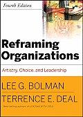 Reframing Organizations 4th Edition Artistry Choice & Leadership