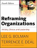 Reframing Organizations : Artistry, Choice, and Leadership (4TH 08 Edition) Cover