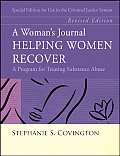 A Woman's Journal: Helping Women Recover; A Program for Treating Substance Abuse; Special Edition for Use in the Criminal Justice System