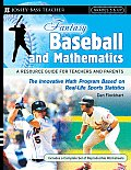 Fantasy Baseball and Mathematics: A Resource Guide for Teachers and Parents, Grades 5 & Up