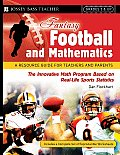 Fantasy Football and Mathematics: A Resource Guide for Teachers and Parents, Grades 5 and Up