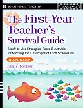 The First-Year Teacher's Survival Guide: Ready-To-Use Strategies, Tools &amp; Activities for Meeting the Challenges of Each School Day (Jossey-Bass Teacher) Cover