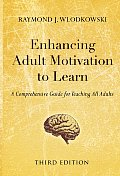 Enhancing Adult Motivation To Learn : Comprehensive Guide for Teaching All Adults (3RD 08 Edition)