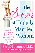 Secrets of Happily Married Women How to Get More Out of Your Relationship by Doing Less