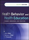 Health Behavior and Health Education: Theory, Research, and Practice (4TH 08 Edition)