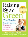 Raising Baby Green: The Earth-Friendly Guide to Pregnancy, Childbirth, and Baby Care Cover