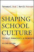 Shaping School Culture: Pitfalls, Paradoxes, and Promises (2ND 09 Edition)