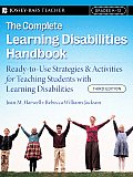 Complete Learning Disabilities Handbook Ready To Use Strategies & Activities for Teaching Students with Learning Disabilities Grades K 12