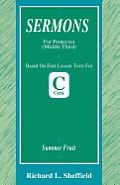 Summer Fruit: First Lesson Sermons for Pentecost Middle Third, Cycle C