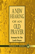 New Hearing of an Old Prayer