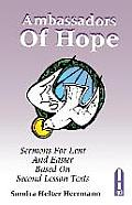 Ambassadors of Hope: Sermons for Lent and Easter Based on Second Lesson Texts: Cycle a