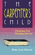 The Carpenter's Child: Christmas Eve Worship Service