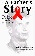 A Father's Story: The Story of a Son's Battle with AIDS